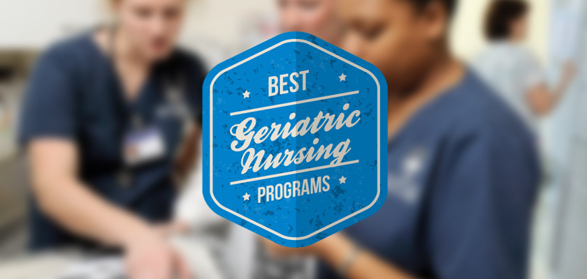 Best Geriatric Nursing Degree Programs in U S