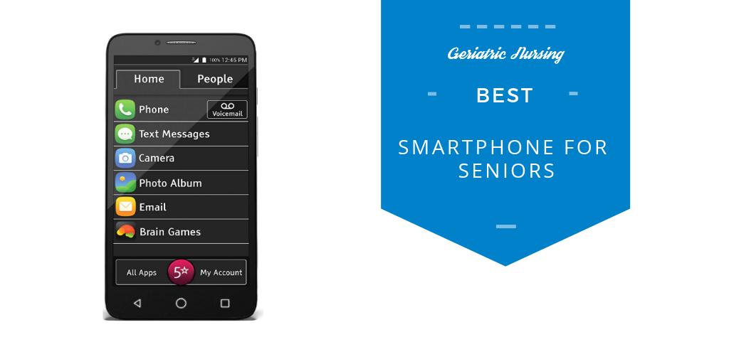 Best Smartphones for Seniors | GeriatricNursing org